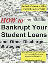 Bankrupt Your Student Loans & other discarge strategy